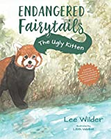 The Ugly Kitten: A Retelling of the Classic Fairytale The Ugly Duckling (Endangered Fairytails)