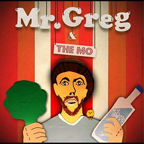 Mr. Greg & the Mo [Explicit]