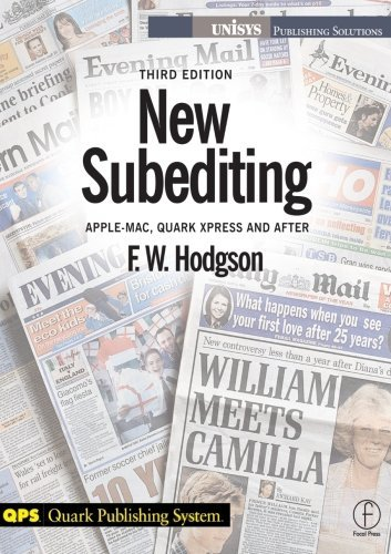 New Subediting: Apple-Mac, QuarkXpress and After (Media Manuals) by F W Hodgson (1998-09-30)