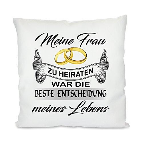 Herzbotschaft Kissen mit Motiv Modell: Meine Frau-Die Beste Entscheidung, Stoff, Weiß, 45 x 45 x 10 cm
