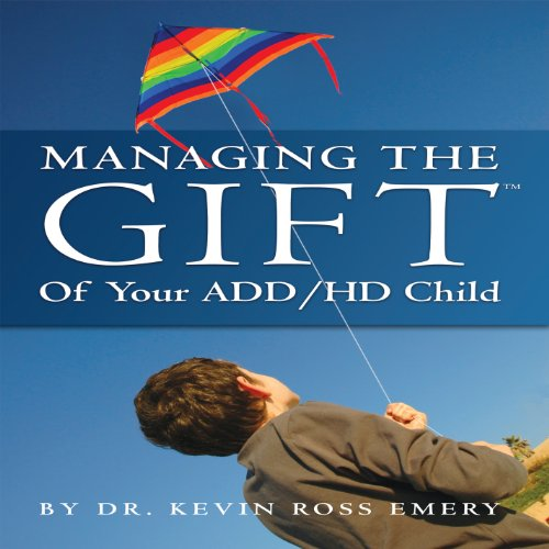 Managing the Gift of Your ADD/HD Child audiobook cover art