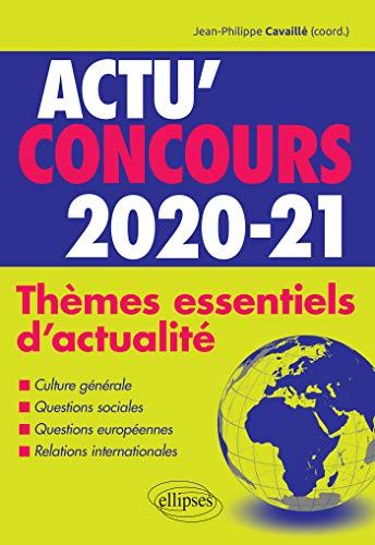 Thèmes essentiels d'actualité - 2020-2021 (Actu' Concours)