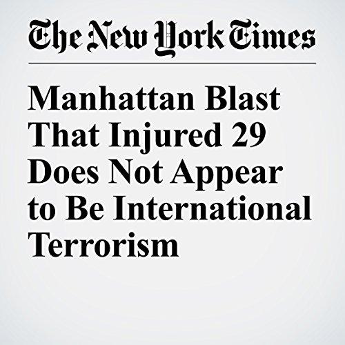 Manhattan Blast That Injured 29 Does Not Appear to Be International Terrorism cover art