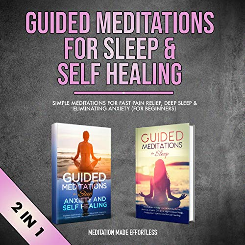 Guided Meditations for Sleep & Self Healing (2-in-1) cover art