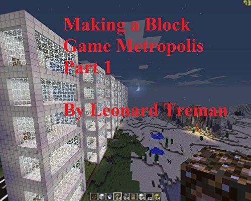 Making A Block Game Metropolis Part 1 (English Edition)
