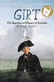 Girt: The Unauthorised History of Australia by [David Hunt]