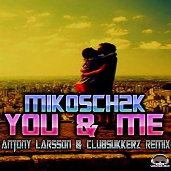 You and Me (Antony Larsson & ClubSukkerz Remix)