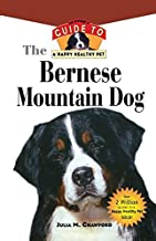 Bernese Mountain Dog: An Owner's Guide to a Happy Healthy Pet (Your Happy Healthy P)