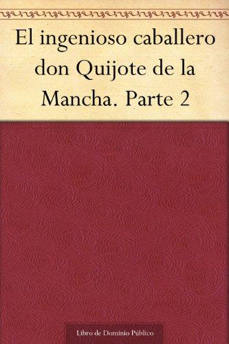 Usado, El ingenioso caballero don Quijote de la Mancha. Parte segunda mano  Se entrega en toda España