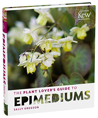 Plant Lover's Guide to Epimediums (Plant Lover's Guides)