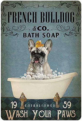 French Bulldog Bathroom Metal Tin Sign,Wash Your Paws,Retro Wall Decor for Home Bar Bathroom Cafe Pub Outdoor 12x17 Inch