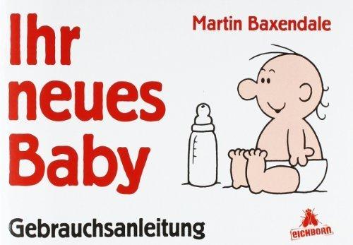 Ihr neues Baby. Gebrauchsanweisung von Baxendale. Martin (2011) Taschenbuch