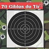 70 Cibles de Tir: 21 cm x 21 cm | Cible noir et blanc | armes à feu, airsoft, tir au plomb, arbalète | (French Edition)