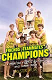 Friends * Teammates * Champions: A Special Tale of a 1972 High School Cross Country Season (English Edition)