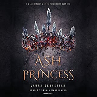 Ash Princess                   Written by:                                                                                                                                 Laura Sebastian                               Narrated by:                                                                                                                                 Saskia Maarleveld                      Length: 13 hrs and 18 mins     23 ratings     Overall 4.7