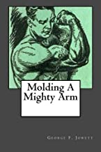 Molding A Mighty Arm