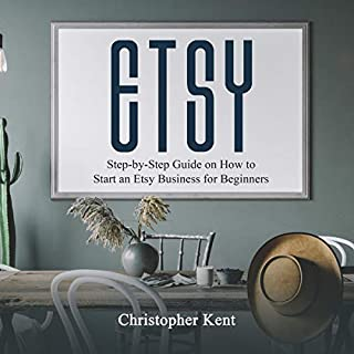 Etsy: Step-by-Step Guide on How to Start an Etsy Business for Beginners audiobook cover art