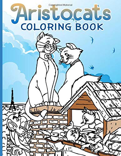 Aristocats Coloring Book: Color Wonder Creativity An Adult Coloring Book (A Perfect Gift)