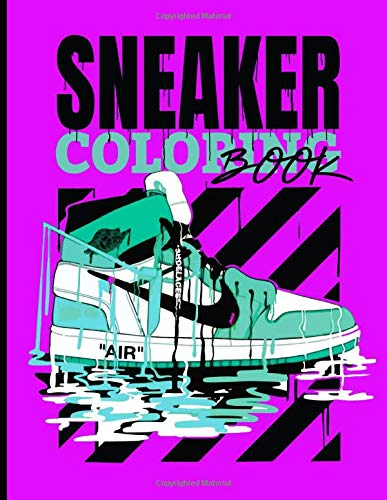 Sneaker Coloring Book: Detailed Coloring Books For Teens And Adults