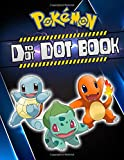 Pokemon Connect The Dots: Pokemon Adult Dot-to-dot Coloring Activity Books