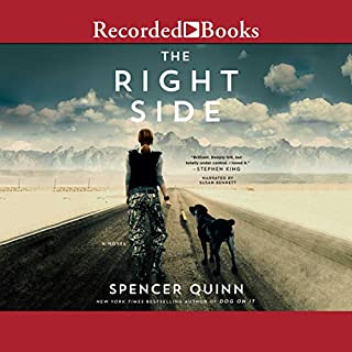 The Right Side                   By:                                                                                                                                 Spencer Quinn                               Narrated by:                                                                                                                                 Susan Bennett                      Length: 11 hrs and 8 mins     409 ratings     Overall 4.4