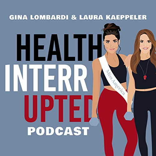Health Interrupted Podcast By Gina Lombardi & Laura Kaeppeler cover art