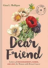 Download Dear Friend: Letters of Encouragement, Humor, and Love for Women with Breast Cancer (Inspirational Books for Women, Breast Cancer Books, Motivational Books for Women, Encouragement Gifts PDF