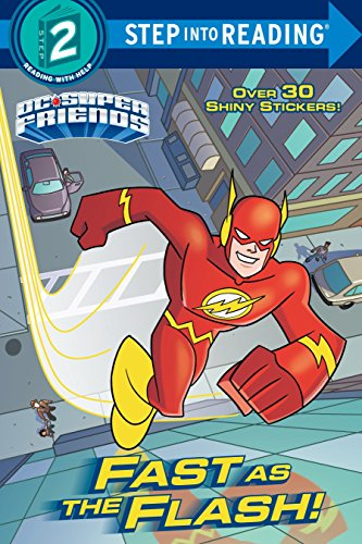 Fast as the Flash! (DC Super Friends) (Step into Reading)