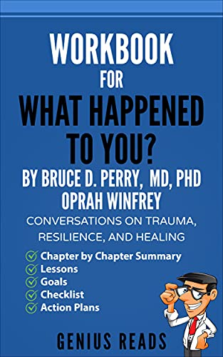 Workbook for What Happened to You? By Bruce D. Perry, MD, PhD & Oprah Winfrey: Conversations on Trau
