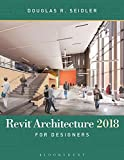 Revit Architecture 2018 for Designers - Assistant Professor Douglas R. Seidler