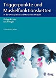 Triggerpunkte und Muskelfunktionsketten: in der Osteopathie und Manuellen Therapie - Philipp Richter