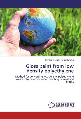 Gloss paint from low density polyethylene: Method for converting low density polyethylene waste into paint for water proofing cement soil blocks