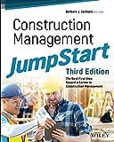 Construction Management JumpStart - The Best FirstStep Toward a Career in Construction Management,3rd Edition