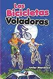 LAS BICICLETAS VOLADORAS: 1 (BICICLETAS AVENTURAS)