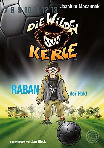 Die wilden Kerle - Raban, der Held: Band 6