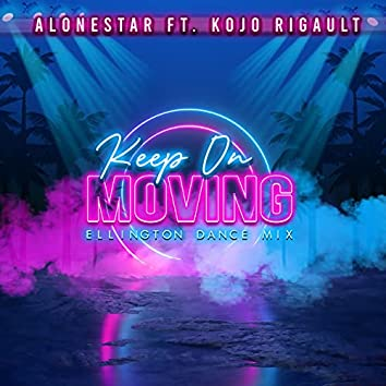 Keep On Moving (Ellington Dance Mix)