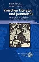 Zwischen Literatur und Journalistik: Generische Formen in Periodika des 18. bis 21. Jahrhunderts (Beiträge zur neueren Literaturgeschichte 343) (German Edition)