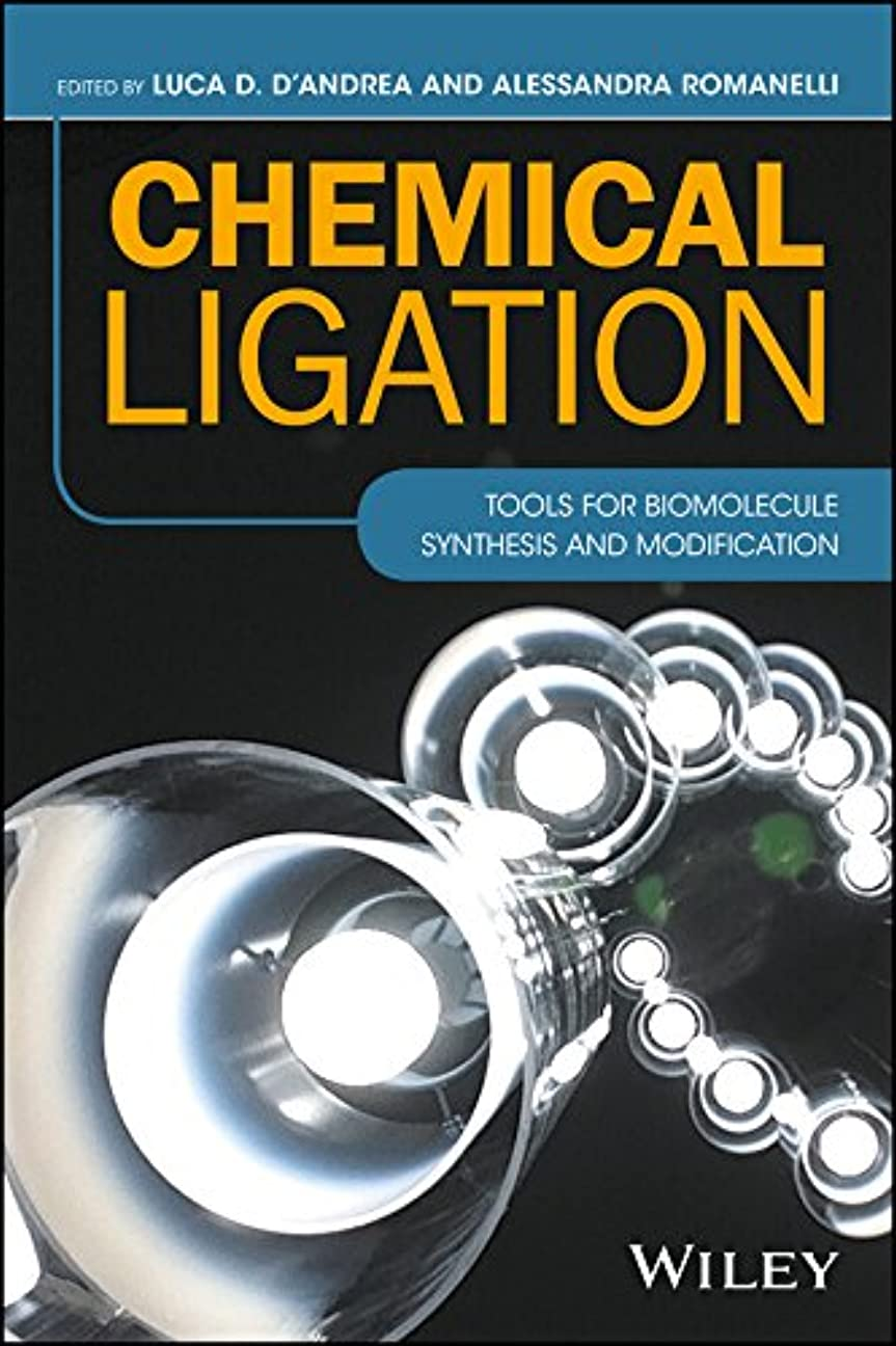 生活ギャンブル航空機Chemical Ligation: Tools for Biomolecule Synthesis and Modification (English Edition)