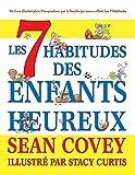 Les 7 Habitudes des Enfants Heureux (French Edition)