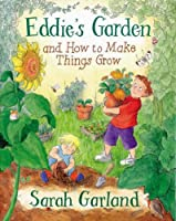 Eddie's Garden: and How to Make Things Grow by Sarah Garland(2009-04-01)