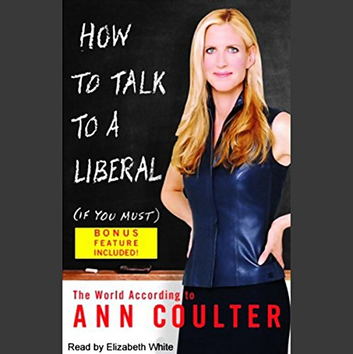 How to Talk to a Liberal (If You Must) audiobook cover art