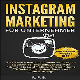 Instagram Marketing für Unternehmer: Wie Sie Ihre Marke Profitorientiert auf Instagram etablieren, Follower aufbauen                   Autor:                                                                                                                                 R. F. B.                               Sprecher:                                                                                                                                 Patrick Khatrao                      Spieldauer: 1 Std. und 47 Min.     2 Bewertungen     Gesamt 4,5