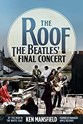 Image: The Roof: The Beatles' Final Concert, by Ken Mansfield (Author). Publisher: Post Hill Press (November 13, 2018)