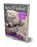 Serie TV Bollenti: Racconti Erotici Espliciti, Parodie e Storie di Amore e Sesso Amatoriali per Tutti i Gusti: Bonus CHAT SEGRETA