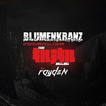"""Blumenkranz (From """"Kill la Kill"""")"""