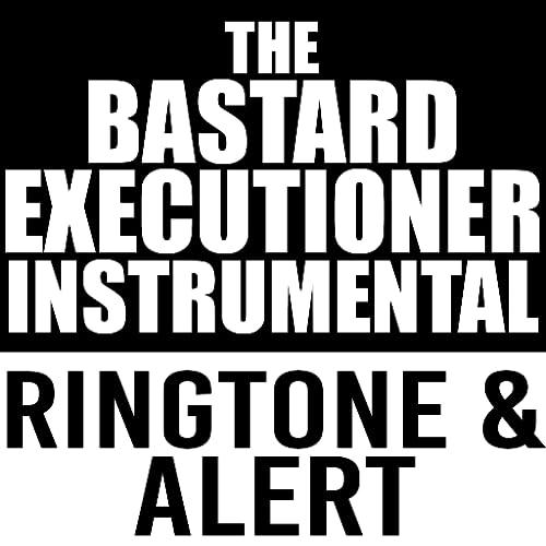 The Bastard Executioner Instrumental Ringtone and Alert