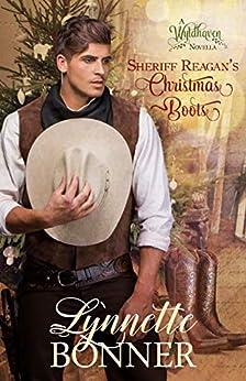 Sheriff Reagan's Christmas Boots: A Wyldhaven Series Christmas Romance Novella by [Lynnette Bonner]