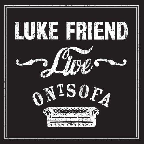 Luke Friend Live Ont