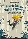 Emma James, super espionne, tome 2 : Saute qui peut ! par McFarlane