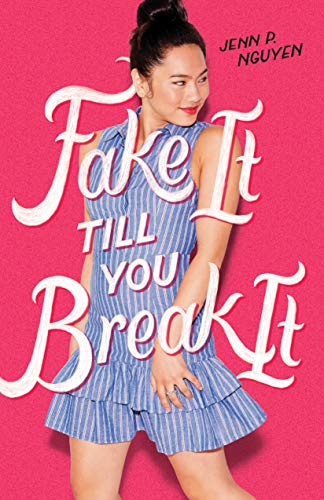 Fake It Till You Break It (English Edition) par [Jenn P. Nguyen]